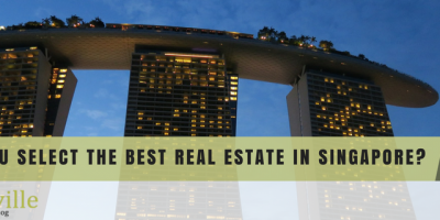How Do You Select the Best Real Estate in Singapore?